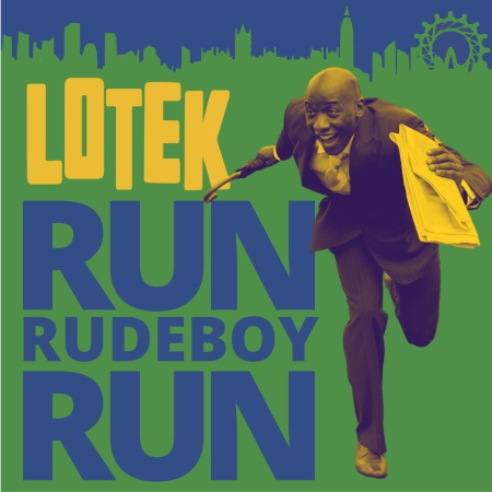 "New Single ""Run, Rudeboy, Run"" Available Now"